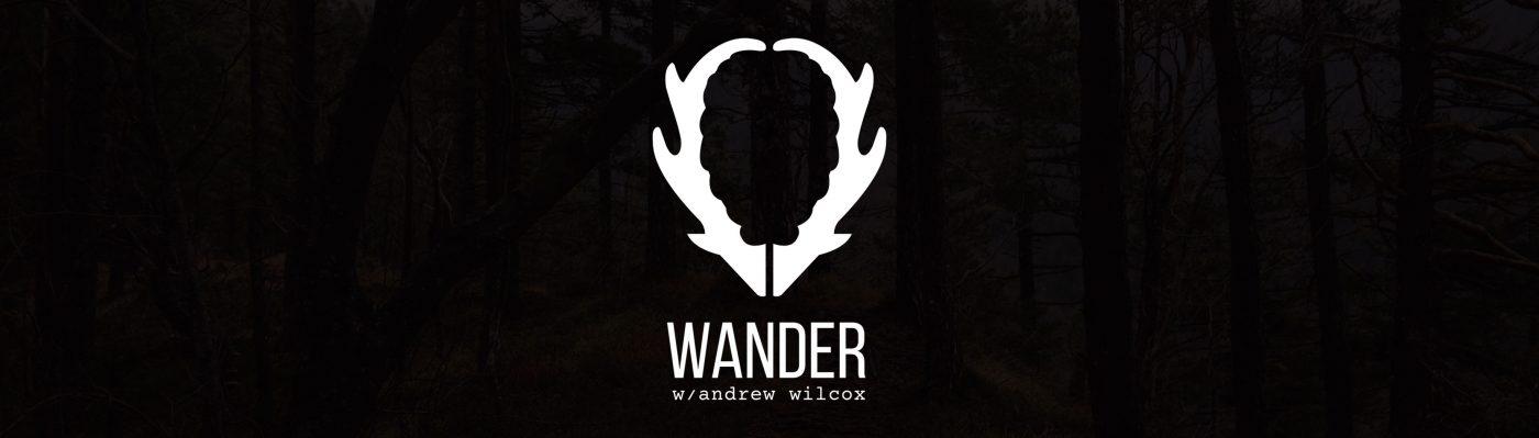 WANDER W/ ANDREW WILCOX